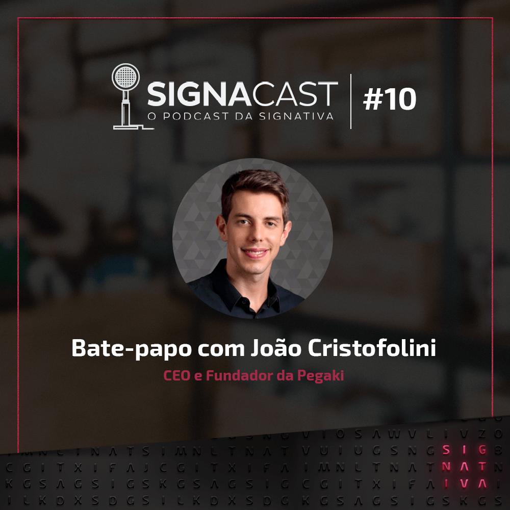 Signacast #11 – Bate-papo com João Cristofolini: CEO e Fundador da Pegaki