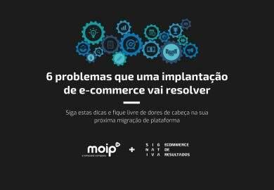 6 problemas que uma implantação de e-commerce vai resolver